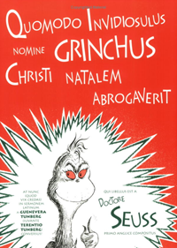 From Bolchazy-Carducci, the Grinch Who Stole Christmas - in Latin! You can order your copy from Amazon.com.
